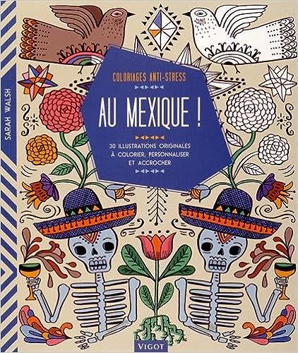 Livres gratuits en ligne Au Mexique ! : 30 illustrations originales à colorier, personnaliser et accrocher epub, pdf