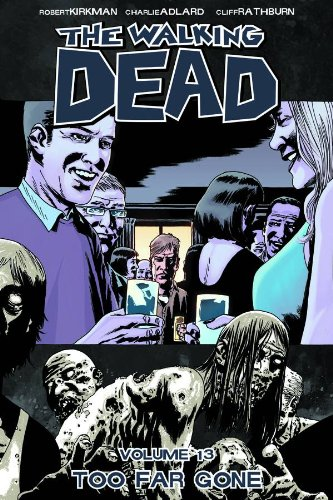 The Walking Dead, Vol. 13: Too Far Gone