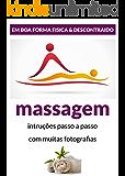 Massagem - Em boa forma fisica & descontraido: instruções passo a passo com muitas fotografias