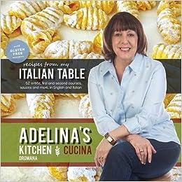 Adelina\'s Kitchen Dromana: Recipes from My Italian Table: Adelina ...