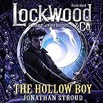 Lockwood & Co: The Hollow Boy | Jonathan Stroud