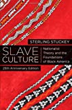Slave Culture, Sterling Stuckey, 0199931674