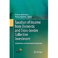 Taxation of Income from Domestic and Cross-border Collective Investment: A Qualitative and Quantitative Comparison