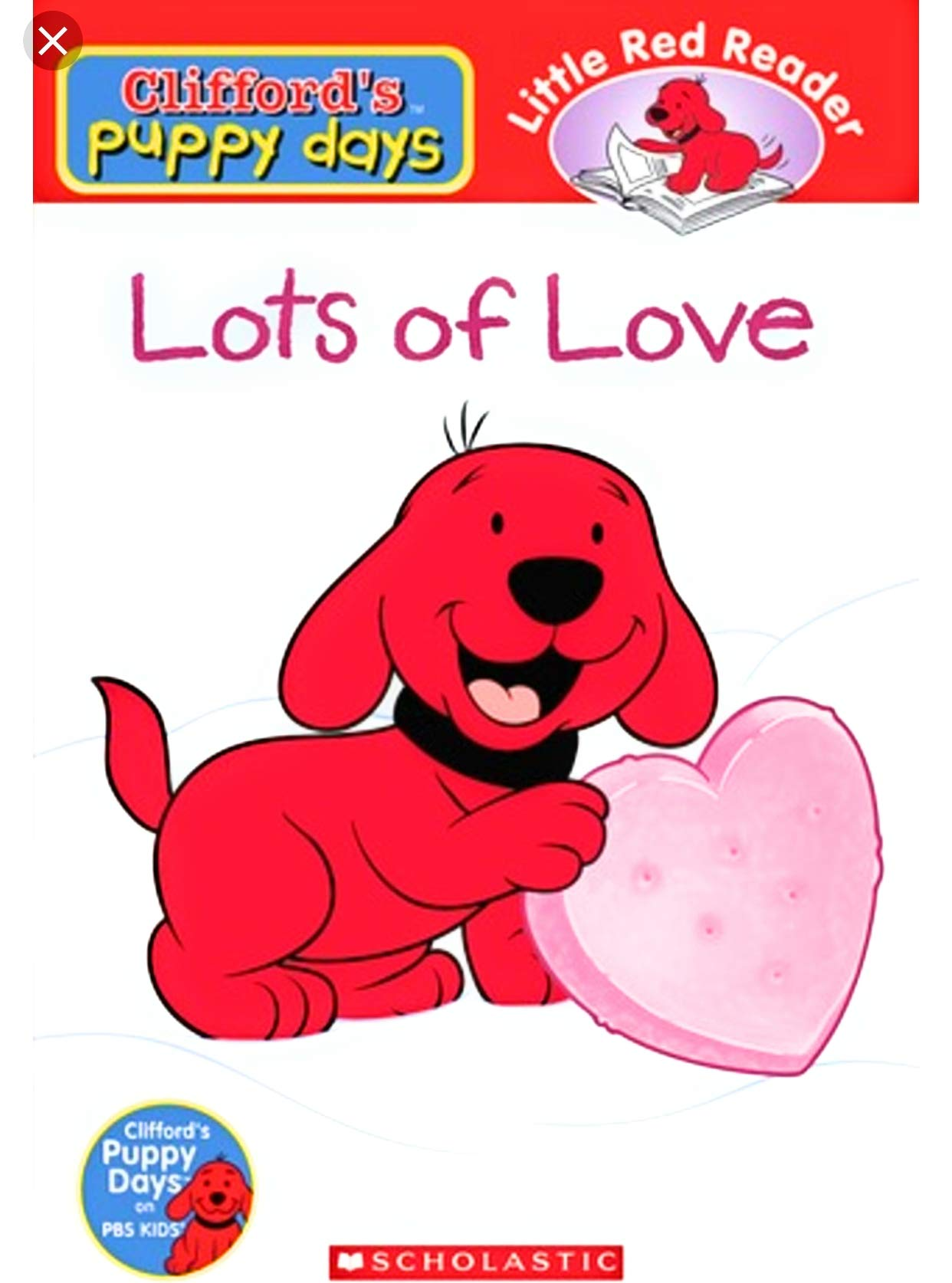 Lots of Love (Clifford\'s Puppy Days Little Red Reader ...