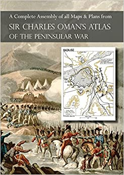 Book OMAN's ATLAS OF THE PENINSULAR WAR: A Complete Colour Assembly of all Maps & Plans from Sir Charles Oman's History of the Peninsular War