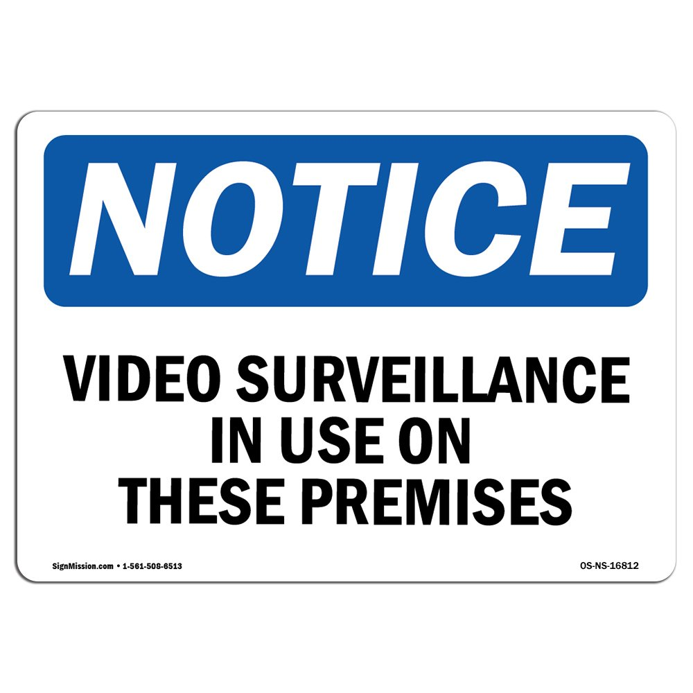 OSHA Notice Sign - Notice Video Surveillance in Use On These Premises | Choose from: Aluminum, Rigid Plastic or Vinyl Label Decal | Protect Your Business, Work Site |  Made in The USA