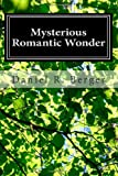 Mysterious Romantic Wonder, Daniel Berger, 1463700156