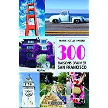 300 raisons d'aimer San Francisco