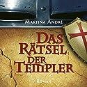 Das Rätsel der Templer Hörbuch von Martina André Gesprochen von: Siegfried Knecht