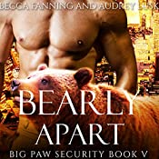 Bearly Apart: Big Paw Security, Book 5 | Becca Fanning