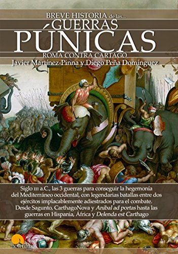 Breve historia de las Guerras Púnicas de Javier Martínez-Pinna, Diego Peña Domínguez