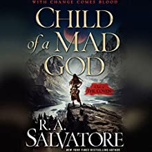 Child of a Mad God: The Coven, Book 1 Audiobook by R. A. Salvatore Narrated by Tim Gerard Reynolds