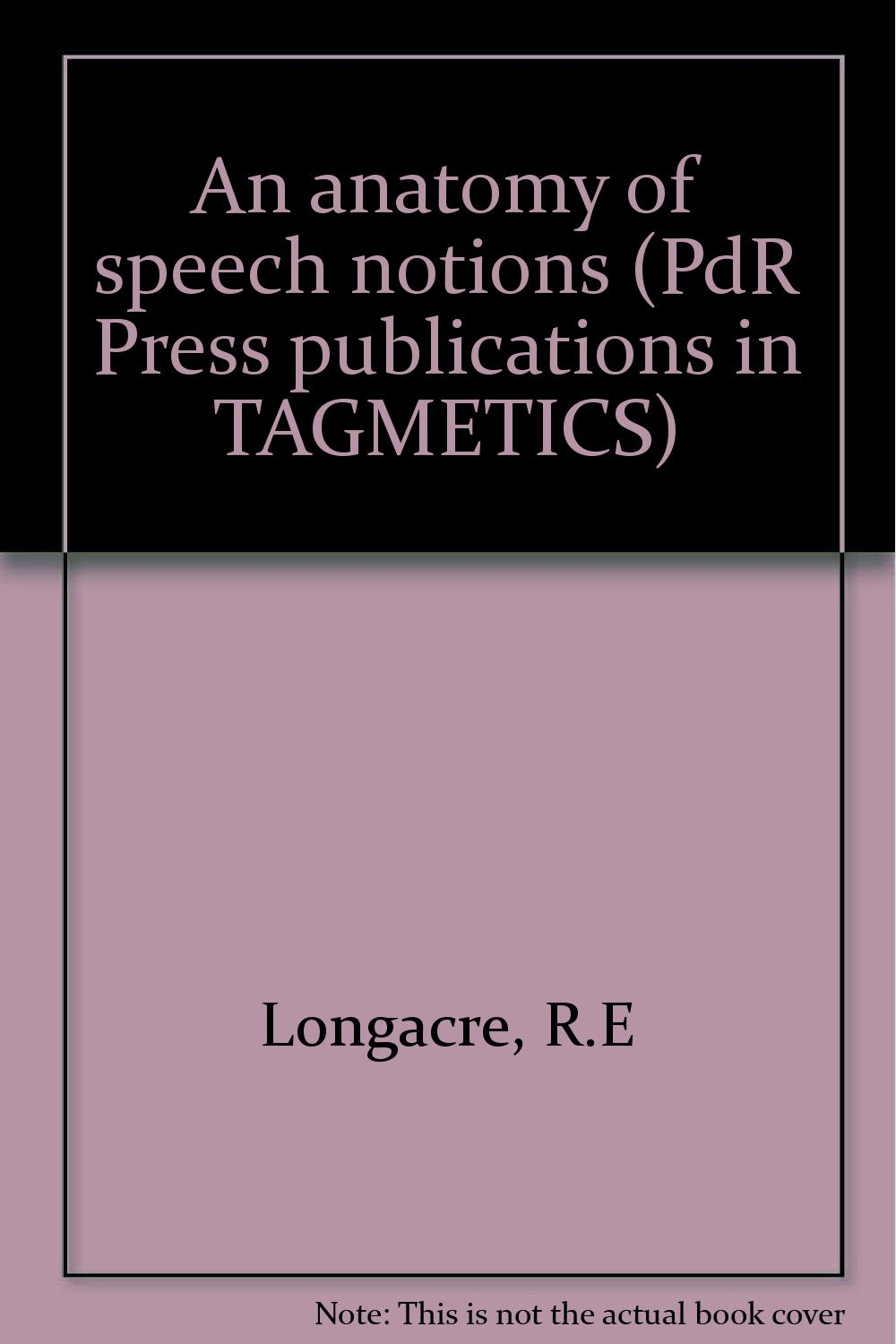 An Anatomy Of Speech Notions Pdr Press Publications In Tagmemics