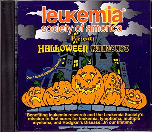 Leukemia Society of America Presents Halloween Funhouse: Welcome to the Funhouse / One Stormy Night / Creatures Lair / Monster Medicine / Dungeon / Dentist / Hall of Fears / -