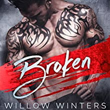 Broken: A Dark Romance Audiobook by Willow Winters Narrated by Jacob Morgan, Muffy Newtown