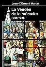 La Vendée de la mémoire (1800-1980) par Jean-Clément
