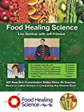 Food Healing Science:  Live Seminar with Jeff Primack