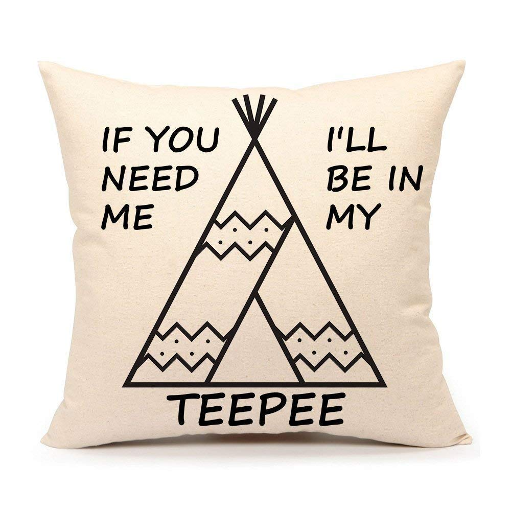 Zhi Fan Dreamsbig Teepee Throw Pillow Case Funny Quotes Cushion Cover Cotton Linen, If You Need Me I'll Be in My Teepee 18X18
