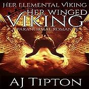 Her Winged Viking: A Paranormal Romance: Her Elemental Viking, Book 3 | AJ Tipton