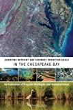 img - for Achieving Nutrient and Sediment Reduction Goals in the Chesapeake Bay: An Evaluation of Program Strategies and Implementation book / textbook / text book
