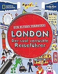 Für Eltern verboten: London: Der cool verrückte Reiseführer