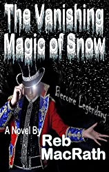 The Vanishing Magic of Snow: Reformatted Edition (The Fast and The Furies: Suspense Book 1)
