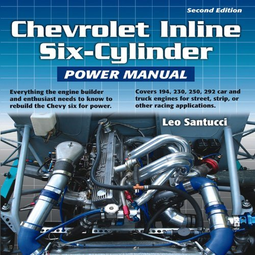 By Leo Santucci - Chevrolet Inline Six-Cylinder Power Manual (2nd Edition) (3/16/11)