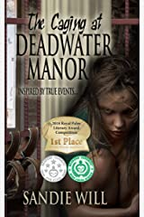 The Caging at Deadwater Manor: An insane asylum psychological thriller Kindle Edition