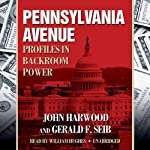 Pennsylvania Avenue: Profiles in Backroom Power | John Harwood,Gerald F. Seib