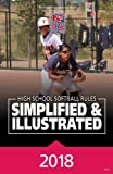 2018 NFHS Softball Rules Simplified & Illustrated