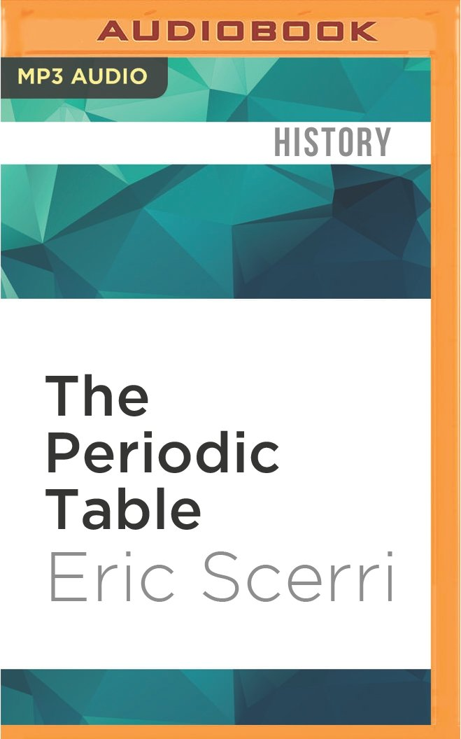 The Periodic Table Its Story And Its Significance Eric Scerri