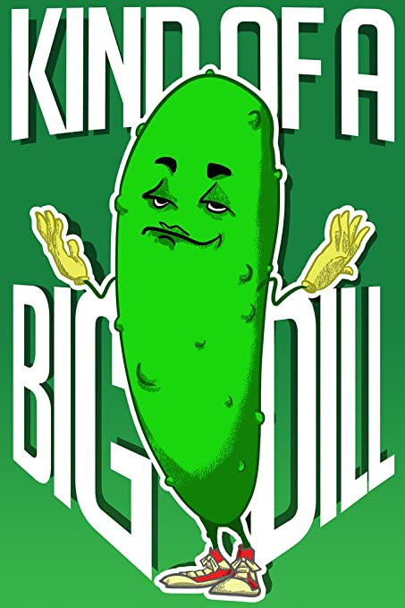 Image result for that's kind of a big dill meme