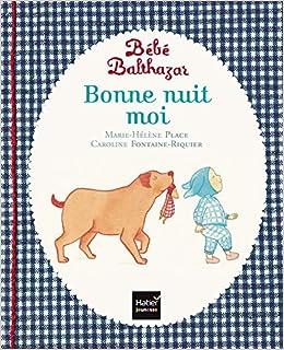 Bebe Balthazar Bonne Nuit Moi Pedagogie Montessori