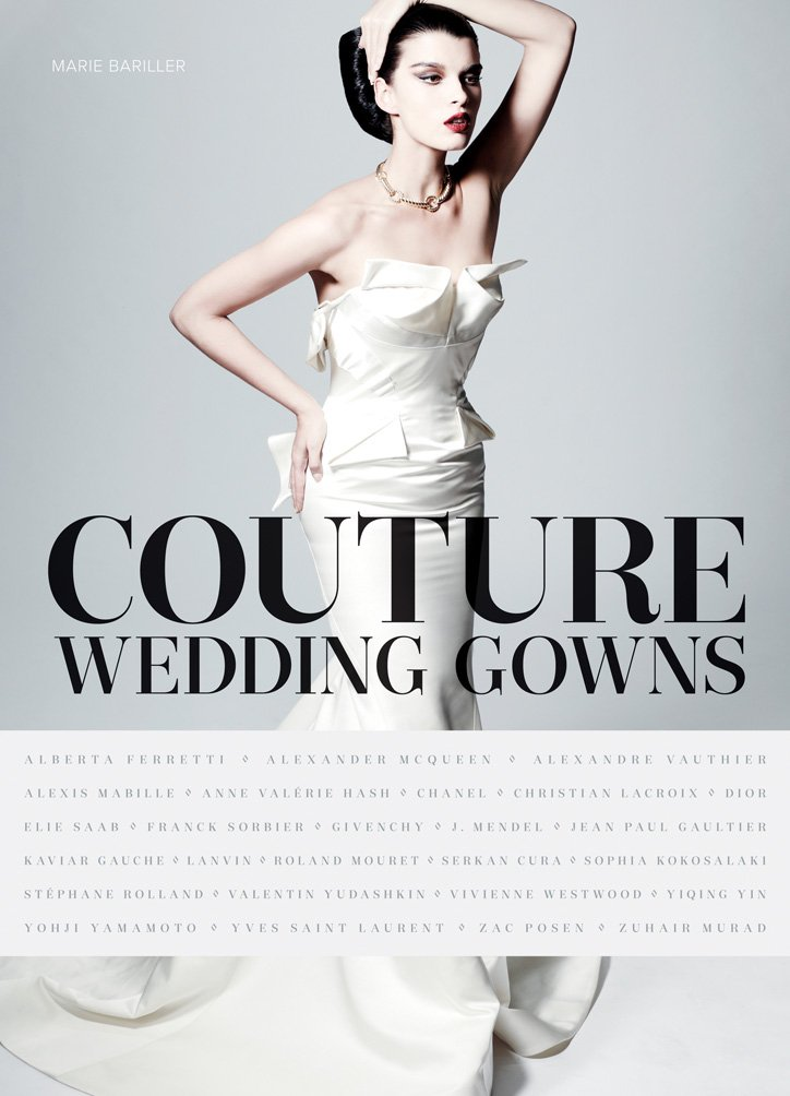Amazon.com: Couture Wedding Gowns (9781419713880): Marie Bariller: Books