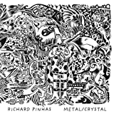 Metal / Crystal by RICHARD PINHAS (2010-09-28)