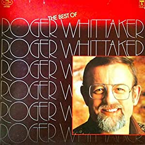 Roger Whittaker The Best Of Roger Whittaker Amazon Com
