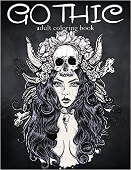 gothic coloring book coloring book for adults featuring sugar skull coloring page fantasy coloring sexy gothic fashion adult coloring books volume 1 - Gothic Coloring Book