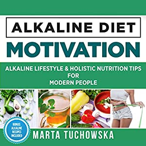Alkaline Lifestyle and Holistic Nutrition Tips for Modern People Audiobook