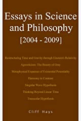 Essays in Science and Philosophy [2004 - 2009] Kindle Edition