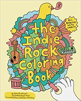 indie rock coloring book yellow bird project andy j miller pierre de reeder 9780811870948 amazoncom books