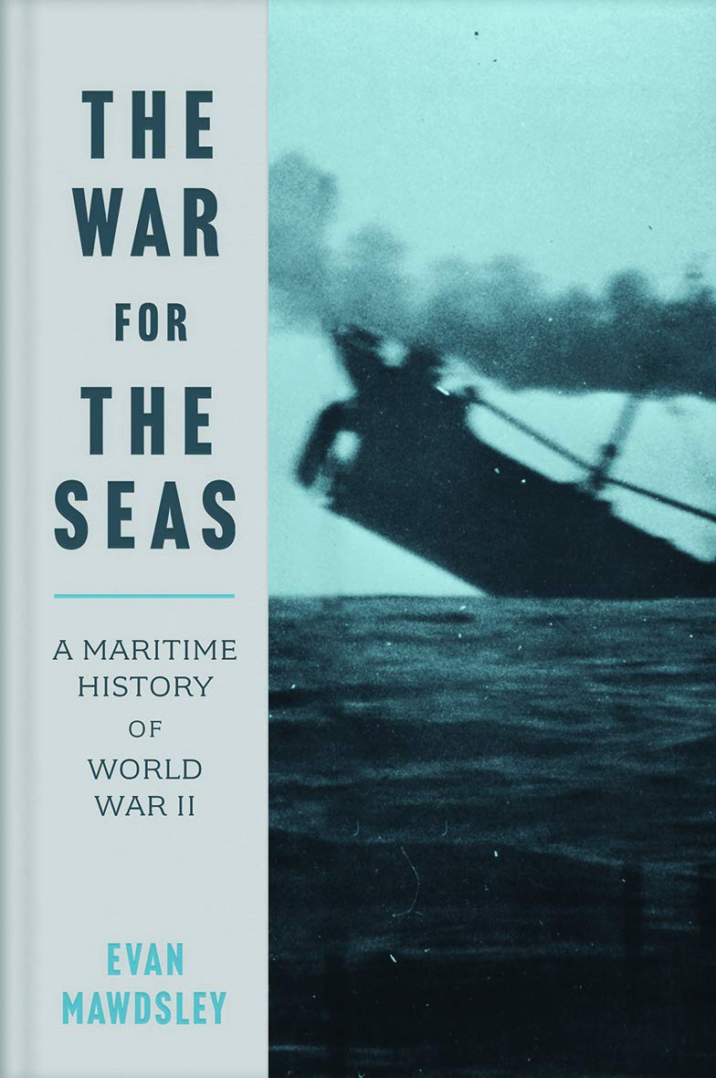The War for the Seas: A Maritime History of World War II (English Edition)