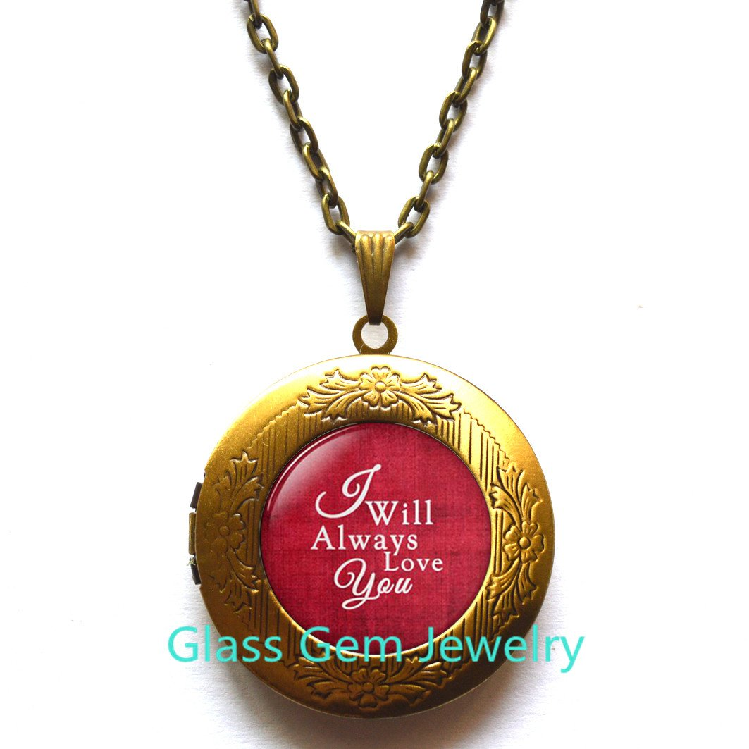Love Gift Q0187 personalized Locket Necklace Love Quotes Love Locket Pendant I will always love you Locket Necklace