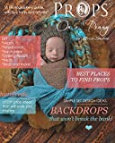 Props on a Penny: A Photographers Guide, to making, creating and purchasing props.