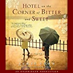 Hotel on the Corner of Bitter and Sweet: A Novel   Jamie Ford