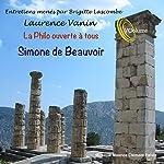 La philo ouverte à tous : Simone de Beauvoir   Laurence Vanin
