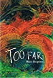 Too Far, Rich Shapero, 097188014X