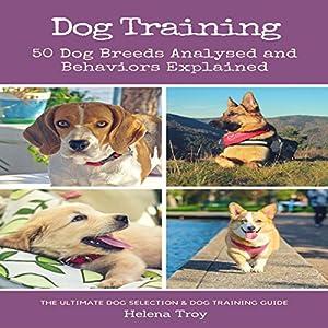 Dog Training: 50 Dog Breeds Analysed and Behaviours Explained Audiobook