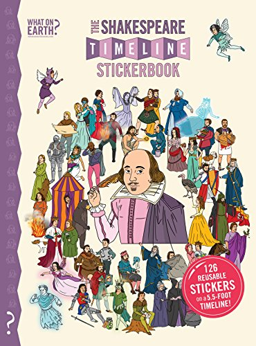 The Shakespeare Timeline Stickerbook: See all the plays of Shakespeare being performed at once in the Globe (The Globe Theater History)