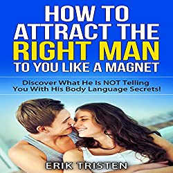 How To Attract The Right Man To You...Like a Magnet!
