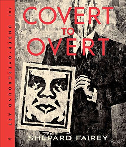Covert to Overt: The Under/Overground Art of Shepard Fairey